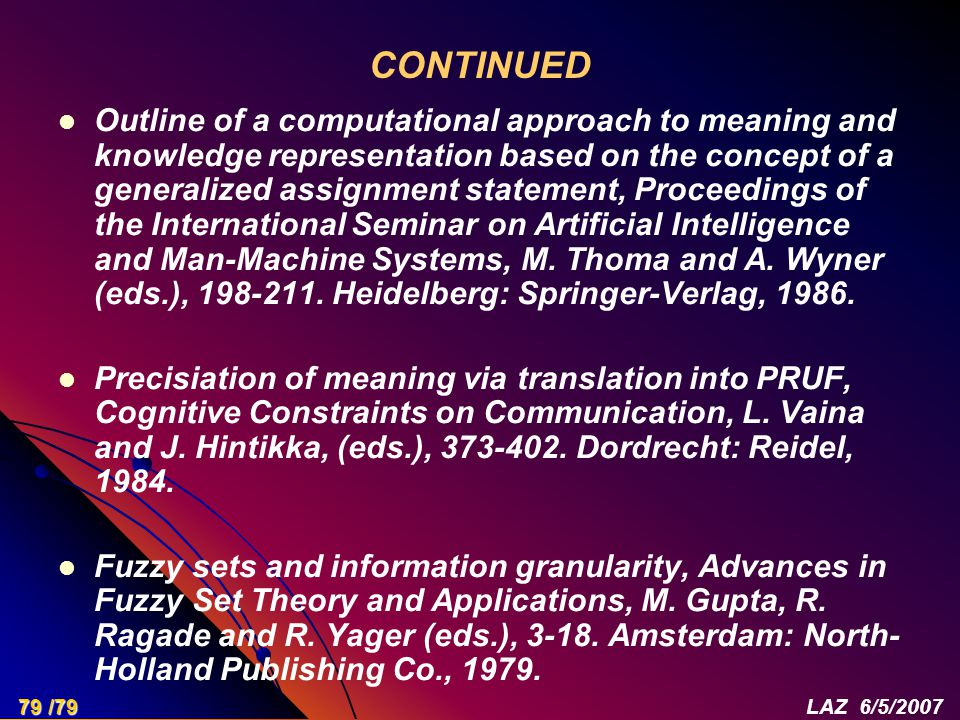 CONTINUED Outline of a computational approach to meaning and knowledge representation based on the concept of a generalized assignment statement, Proceedings of the International Seminar on Artificial Intelligence and Man-Machine Systems, M.