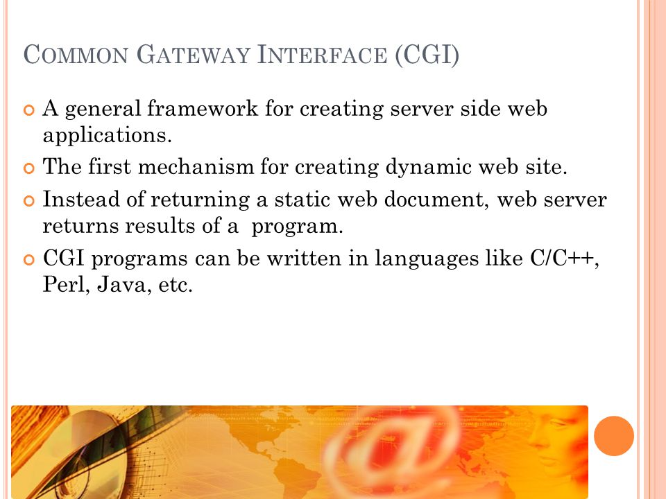 9 CGI O VERVIEW Web Browser Web Server C\Perl Program Genename=chaperone For example Browser sends the parameter: Genename=chaperone.