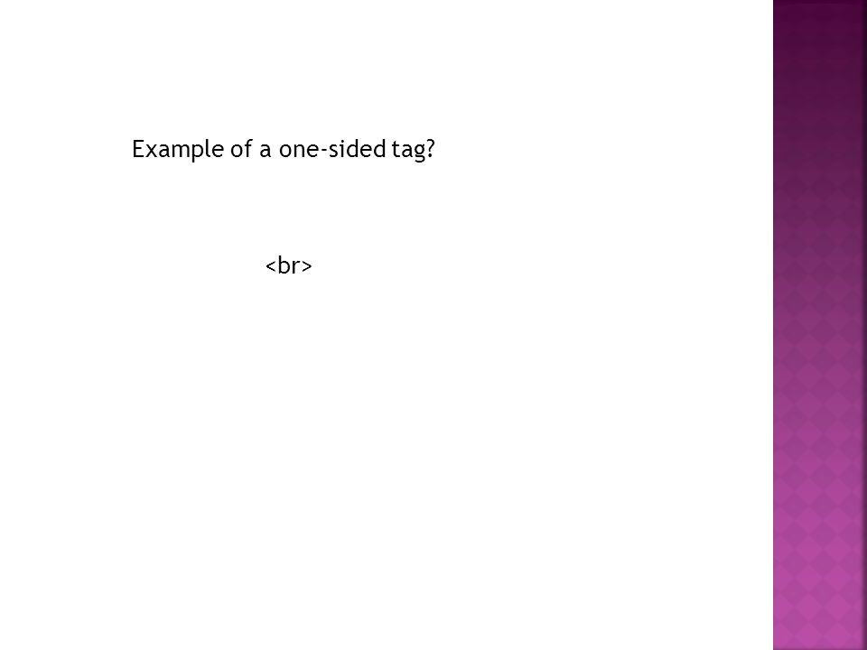 Example of a one-sided tag