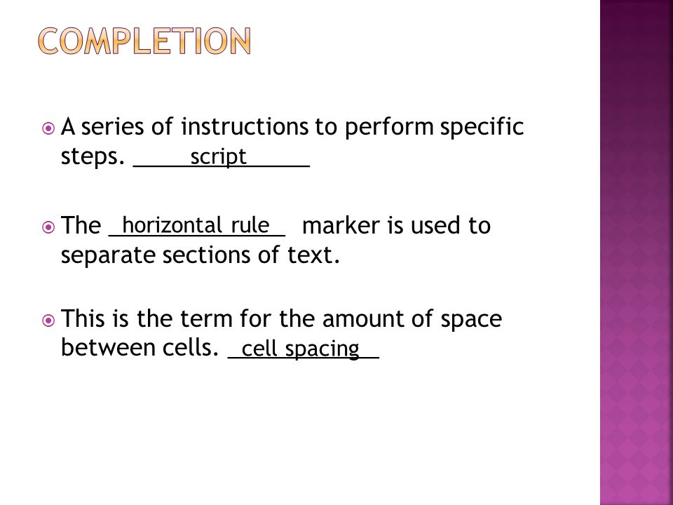  A series of instructions to perform specific steps.