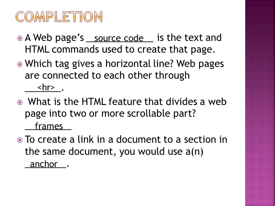  A Web page's _____________ is the text and HTML commands used to create that page.
