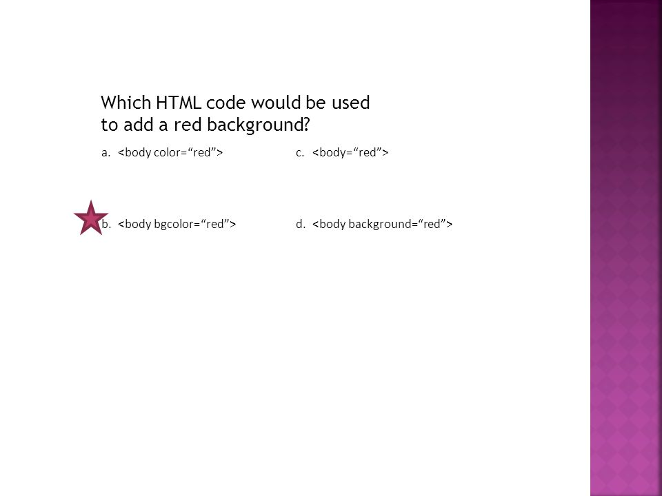 Which HTML code would be used to add a red background a. c. b. d.