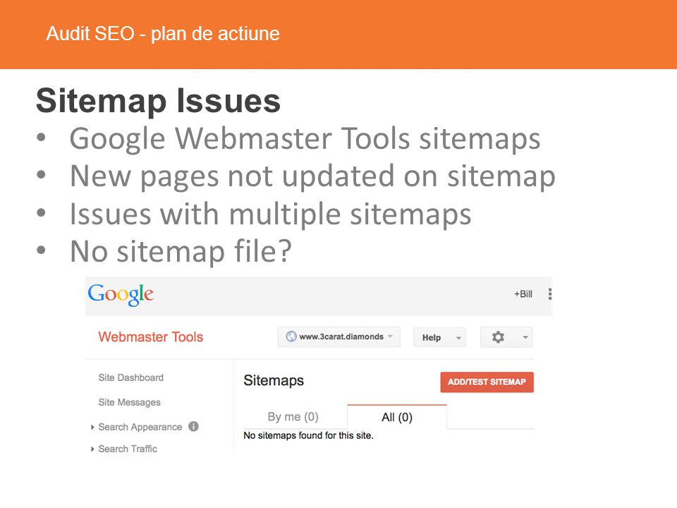 Audit SEO - plan de actiune Sitemap Issues Google Webmaster Tools sitemaps New pages not updated on sitemap Issues with multiple sitemaps No sitemap file