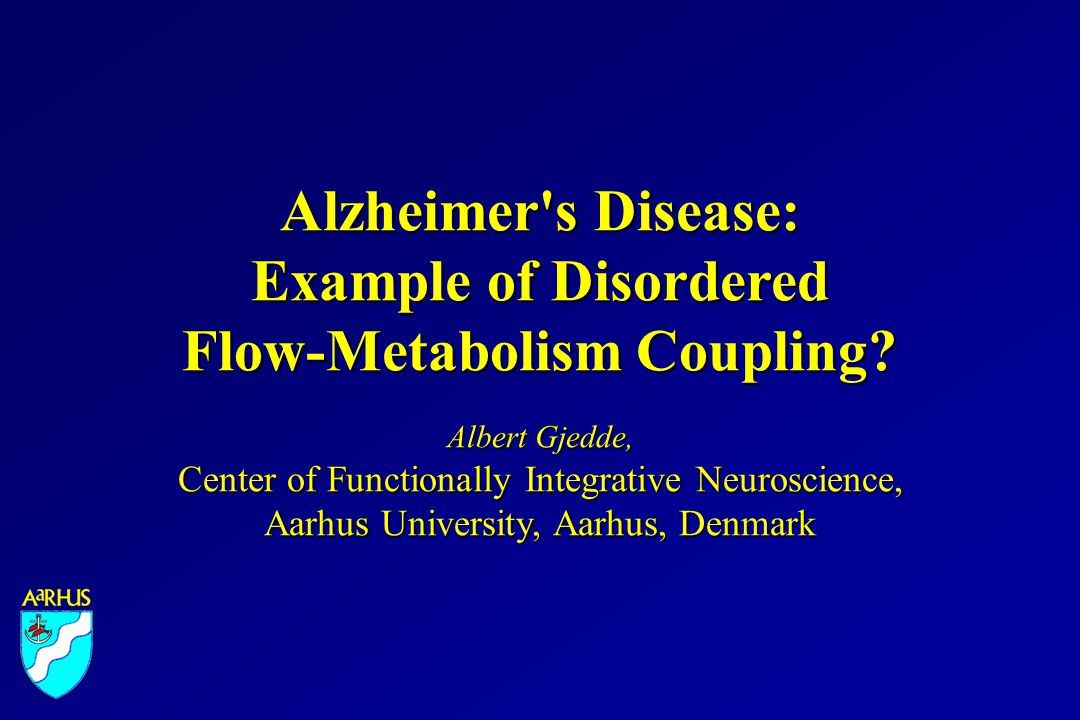Alzheimer s Disease: Example of Disordered Flow-Metabolism Coupling.