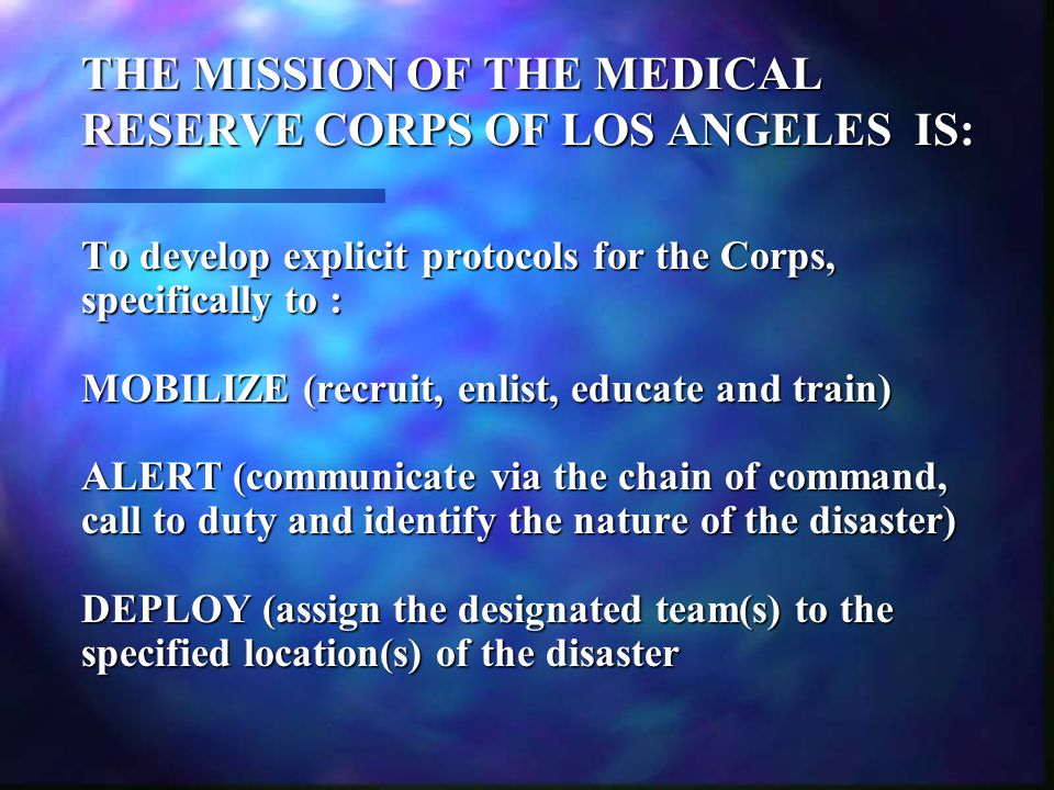 VOLUNTEER VOLUNTEER Service in the Medical Reserve Corps of Los Angeles is voluntary and can be discontinued at any time.