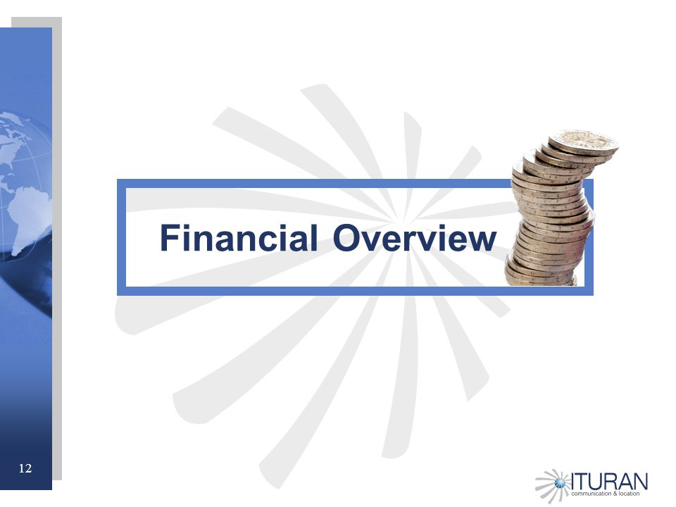 12 Financial Overview