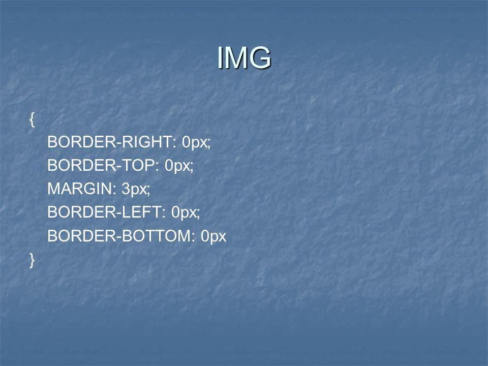IMG { BORDER-RIGHT: 0px; BORDER-TOP: 0px; MARGIN: 3px; BORDER-LEFT: 0px; BORDER-BOTTOM: 0px }