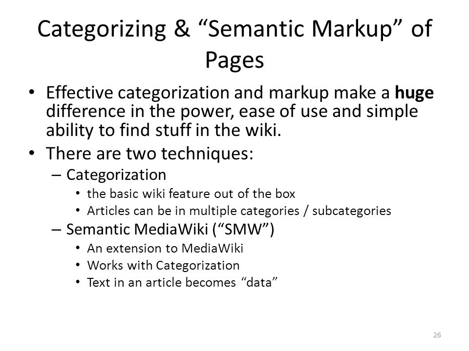 """Categorizing & """"Semantic Markup"""" of Pages Effective categorization and markup make a huge difference in the power, ease of use and simple ability to f"""