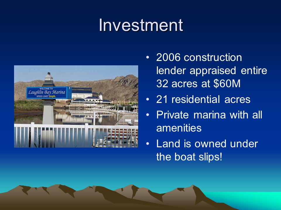 Investment 2006 construction lender appraised entire 32 acres at $60M 21 residential acres Private marina with all amenities Land is owned under the boat slips!