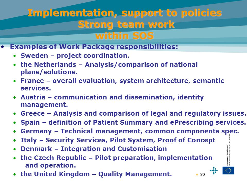 22 Implementation, support to policies Strong team work within SOS Examples of Work Package responsibilities: Sweden – project coordination.