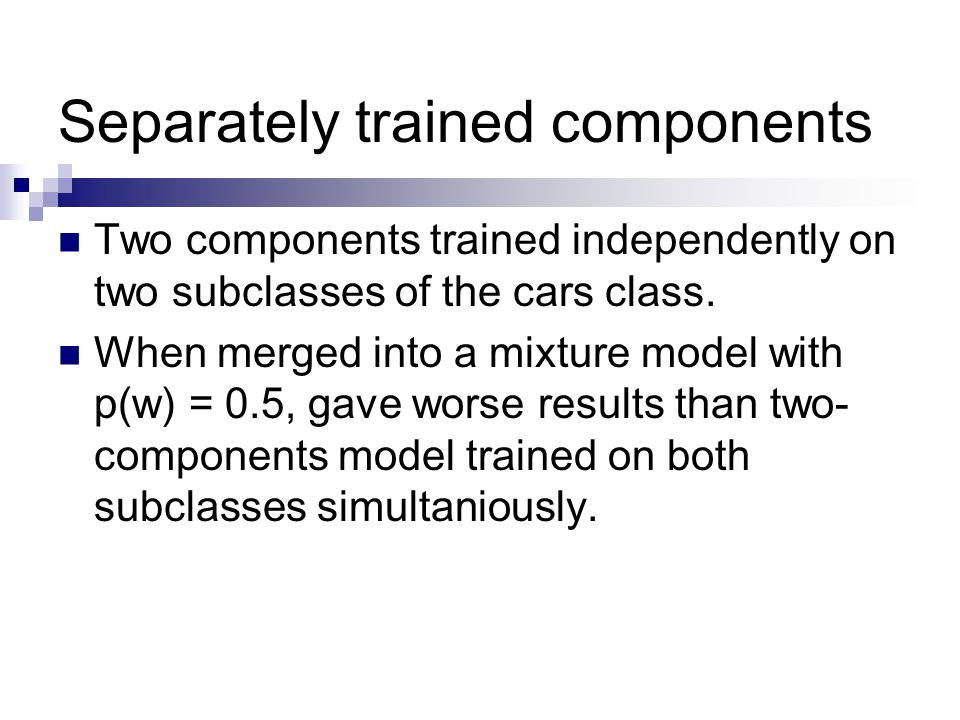 Separately trained components Two components trained independently on two subclasses of the cars class.
