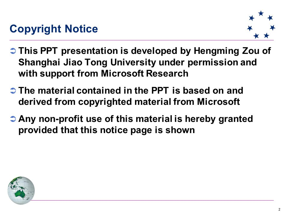 22 Copyright Notice  This PPT presentation is developed by Hengming Zou of Shanghai Jiao Tong University under permission and with support from Microsoft Research  The material contained in the PPT is based on and derived from copyrighted material from Microsoft  Any non-profit use of this material is hereby granted provided that this notice page is shown