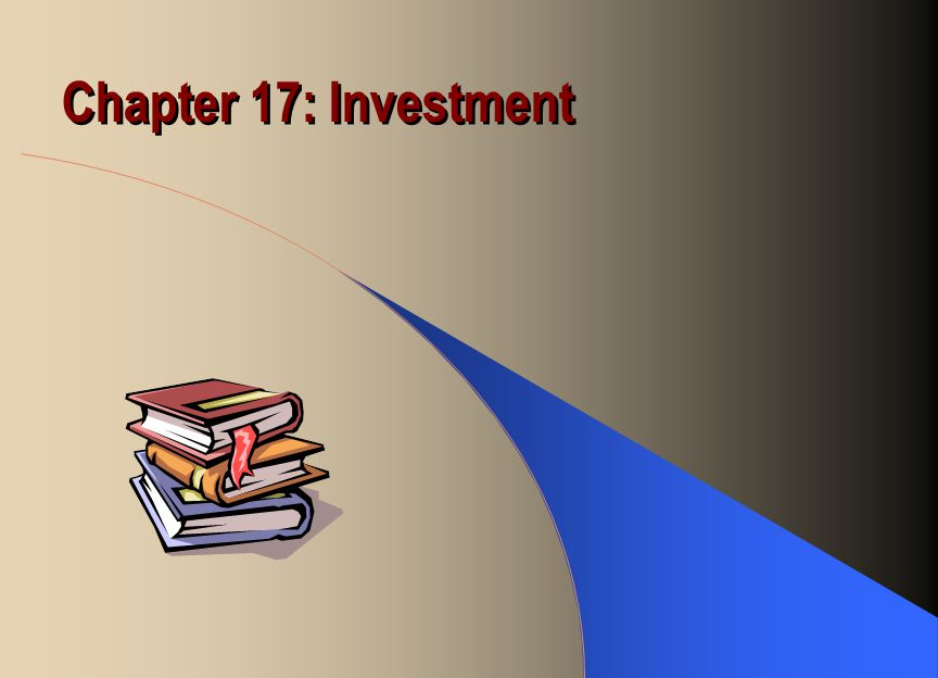 Chapter 17: Investment