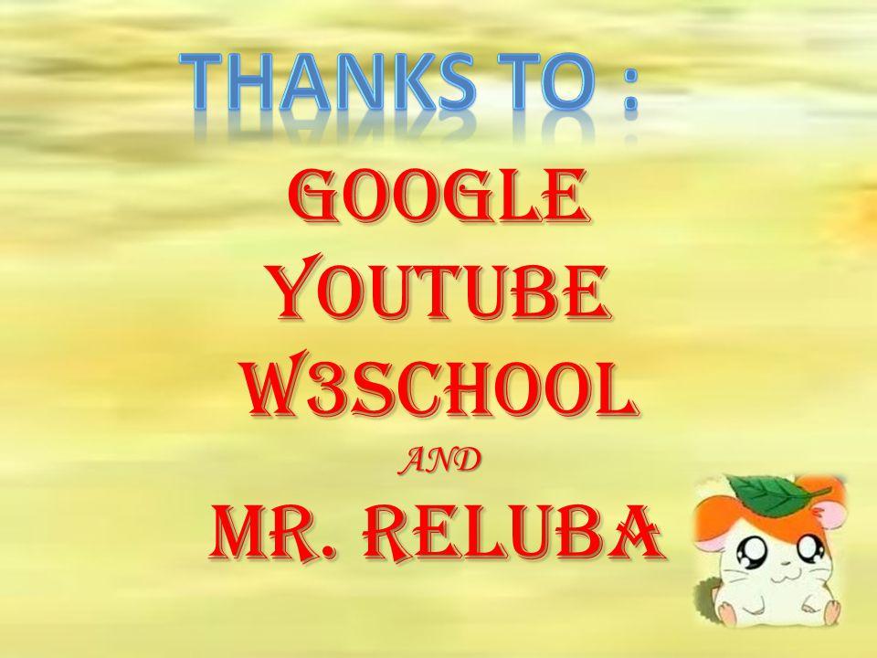 GOOGLE YOUTUBE W3SCHOOL AND MR. RELUBA