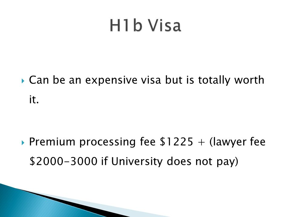  Can be an expensive visa but is totally worth it.  Premium processing fee $1225 + (lawyer fee $2000-3000 if University does not pay)