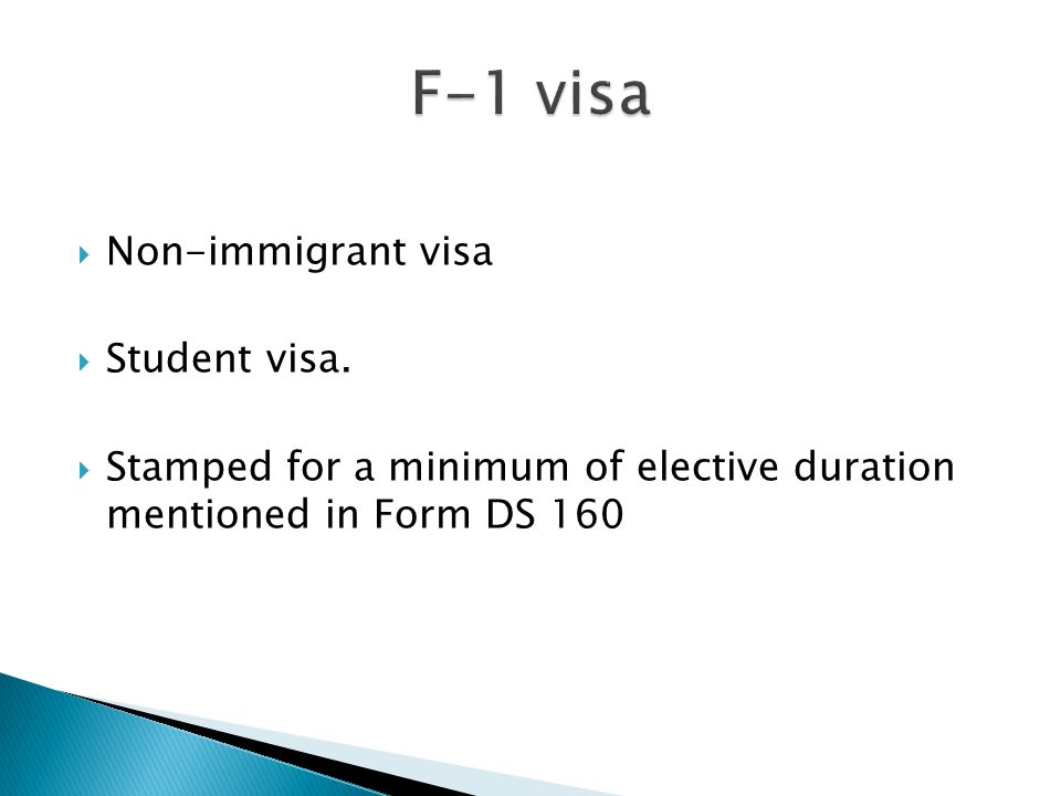  Non-immigrant visa  Student visa.  Stamped for a minimum of elective duration mentioned in Form DS 160
