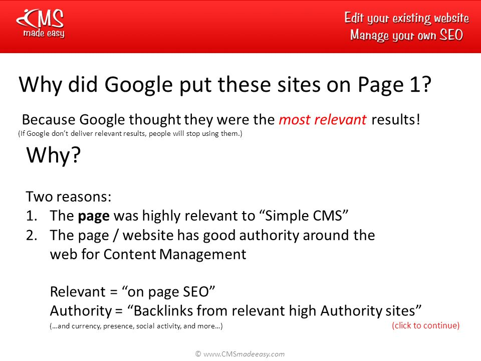 © www.CMSmadeeasy.com Why did Google put these sites on Page 1.