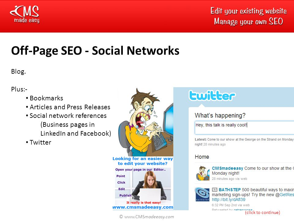 © www.CMSmadeeasy.com On-Page SEO Place the keyword prominently (e.g.
