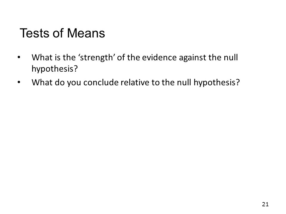 What is the 'strength' of the evidence against the null hypothesis.