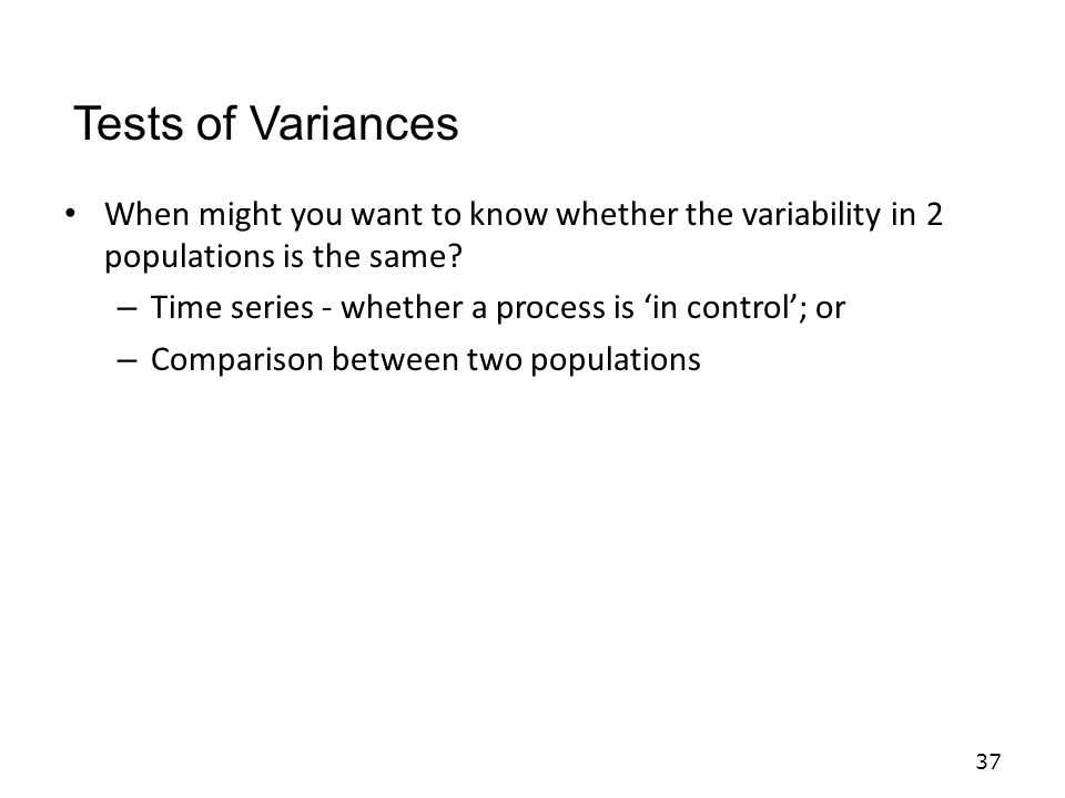 When might you want to know whether the variability in 2 populations is the same.