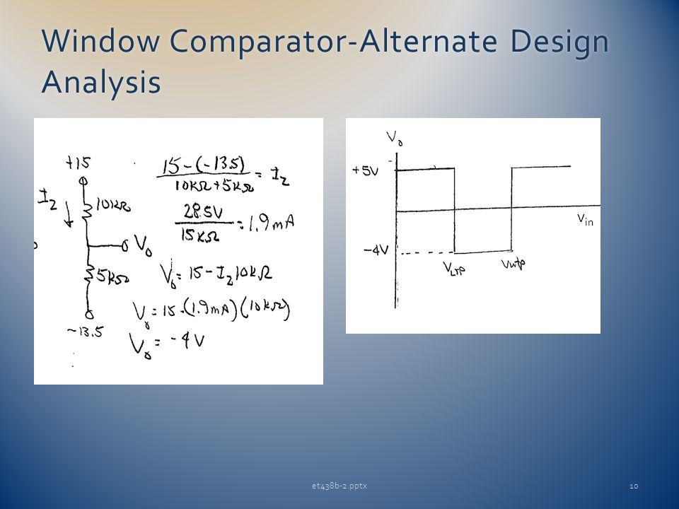 Window Comparator-Alternate Design Analysis et438b-2.pptx10 v in