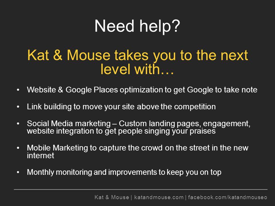 Kat & Mouse | katandmouse.com | facebook.com/katandmouseo Need help.