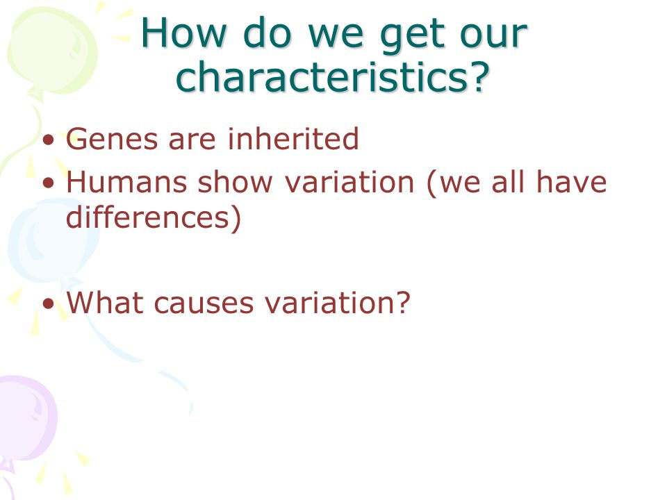 How do we get our characteristics.
