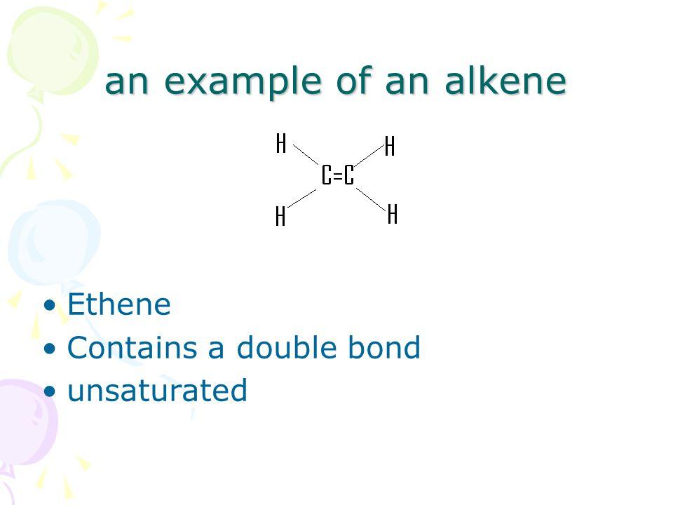 Alkanes and alkenes.Alkanes: –C-C –'saturated' –C n H 2n+2 –Can't make polymers.