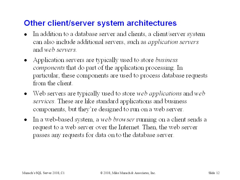 Murach's SQL Server 2008, C1© 2008, Mike Murach & Associates, Inc.Slide 12