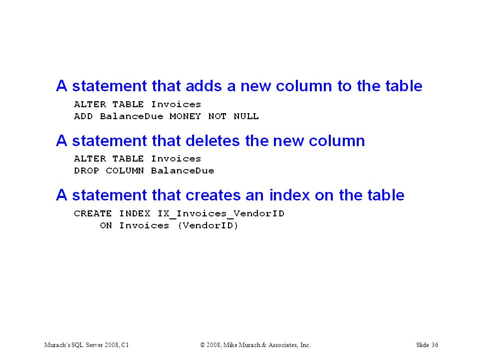 Murach's SQL Server 2008, C1© 2008, Mike Murach & Associates, Inc.Slide 36