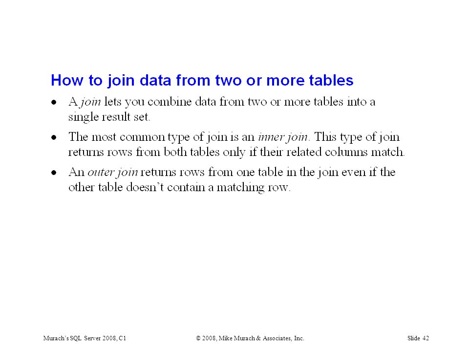 Murach's SQL Server 2008, C1© 2008, Mike Murach & Associates, Inc.Slide 42
