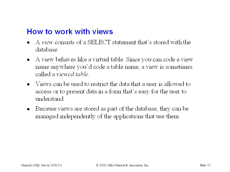 Murach's SQL Server 2008, C1© 2008, Mike Murach & Associates, Inc.Slide 51