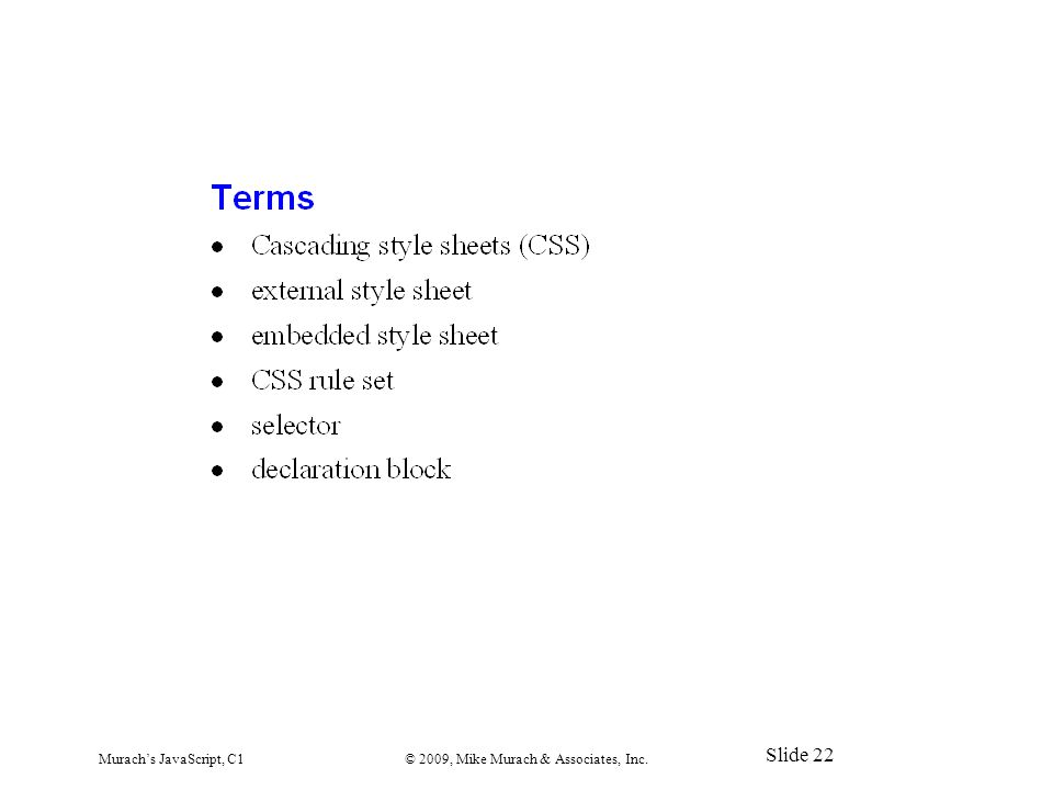 Murach's JavaScript, C1© 2009, Mike Murach & Associates, Inc. Slide 22