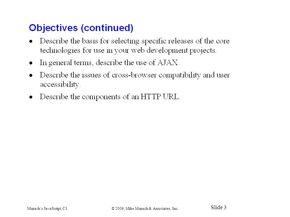 Murach's JavaScript, C1© 2009, Mike Murach & Associates, Inc. Slide 3