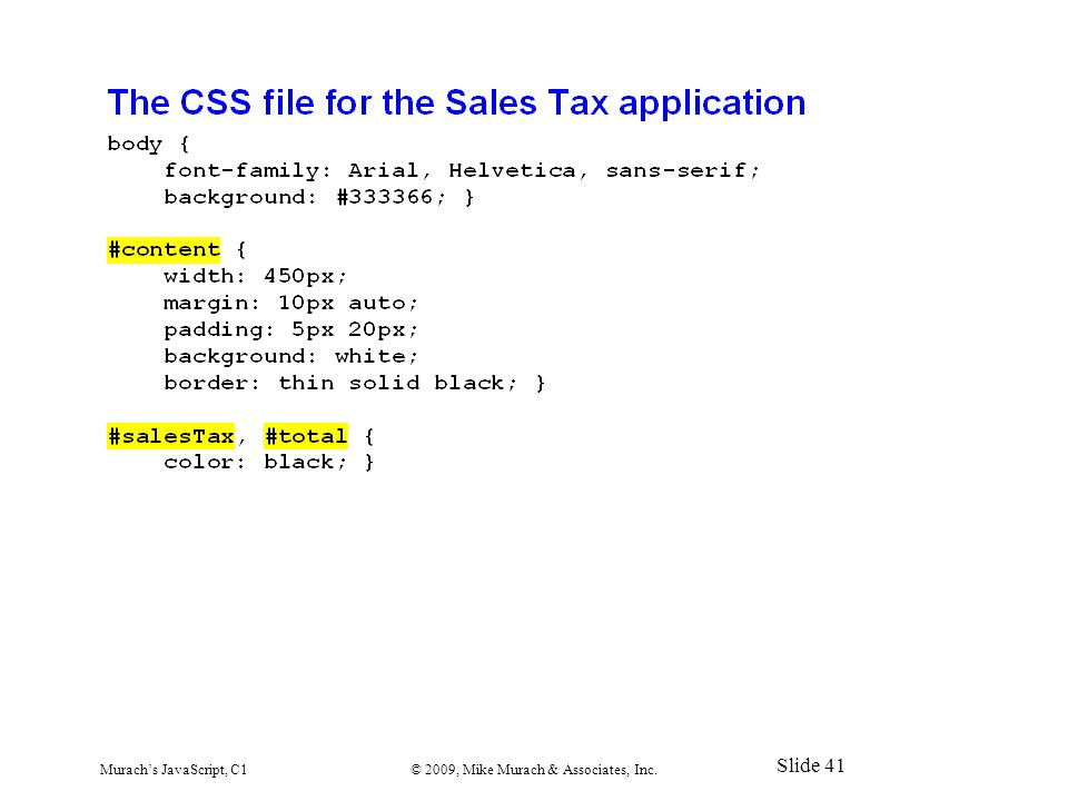 Murach's JavaScript, C1© 2009, Mike Murach & Associates, Inc. Slide 41