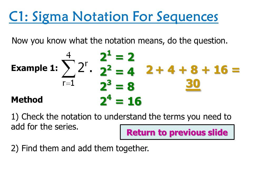 C1: Sigma Notation For Sequences Example 2: Potential Clues Check the number of terms.