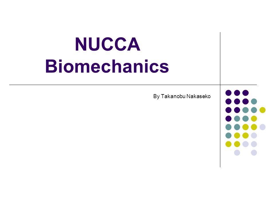 NUCCA Biomechanics By Takanobu Nakaseko