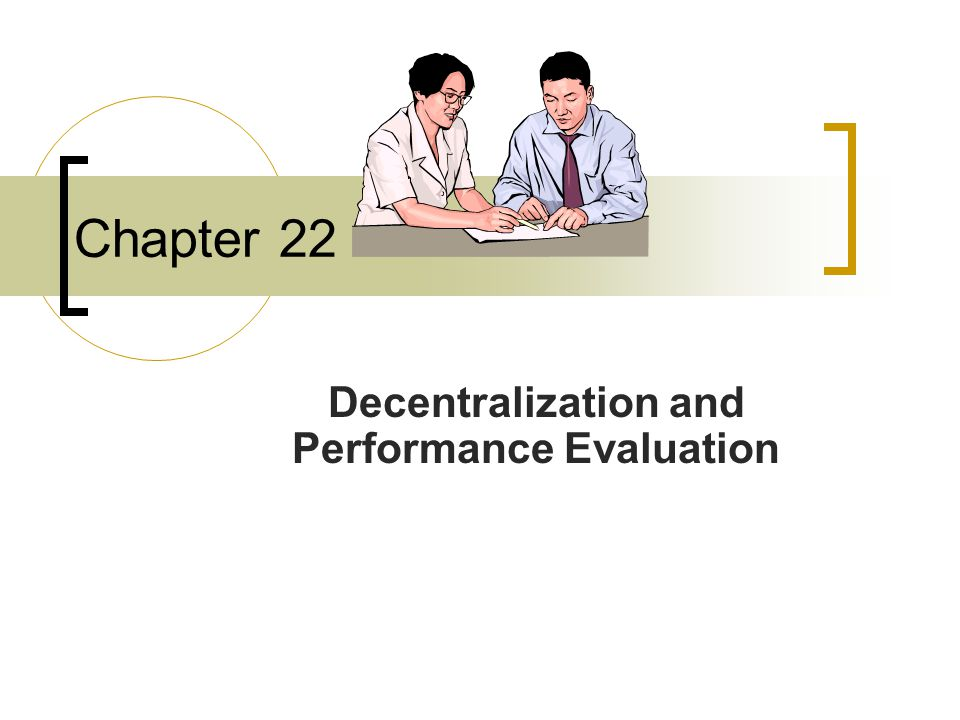 Chapter 22 Decentralization and Performance Evaluation