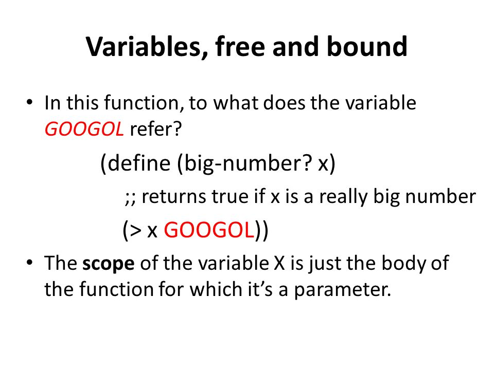 Variables, free and bound In this function, to what does the variable GOOGOL refer.