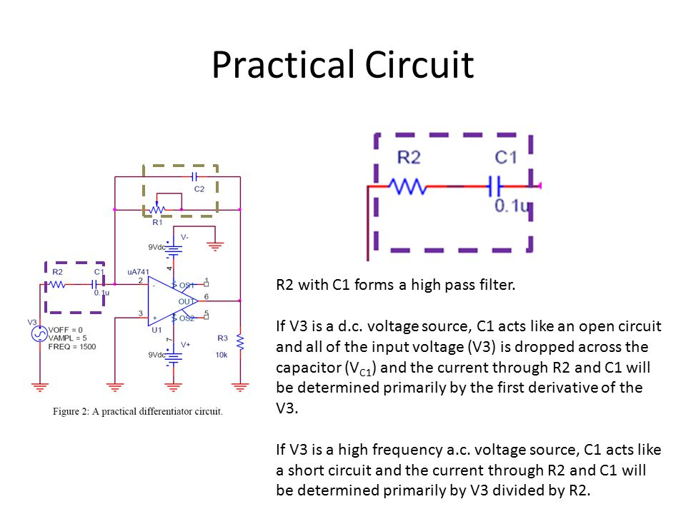 Practical Circuit R2 with C1 forms a high pass filter. If V3 is a d.c. voltage source, C1 acts like an open circuit and all of the input voltage (V3)