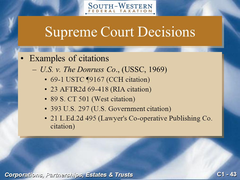 C1 - 43 Corporations, Partnerships, Estates & Trusts Supreme Court Decisions Examples of citations –U.S.