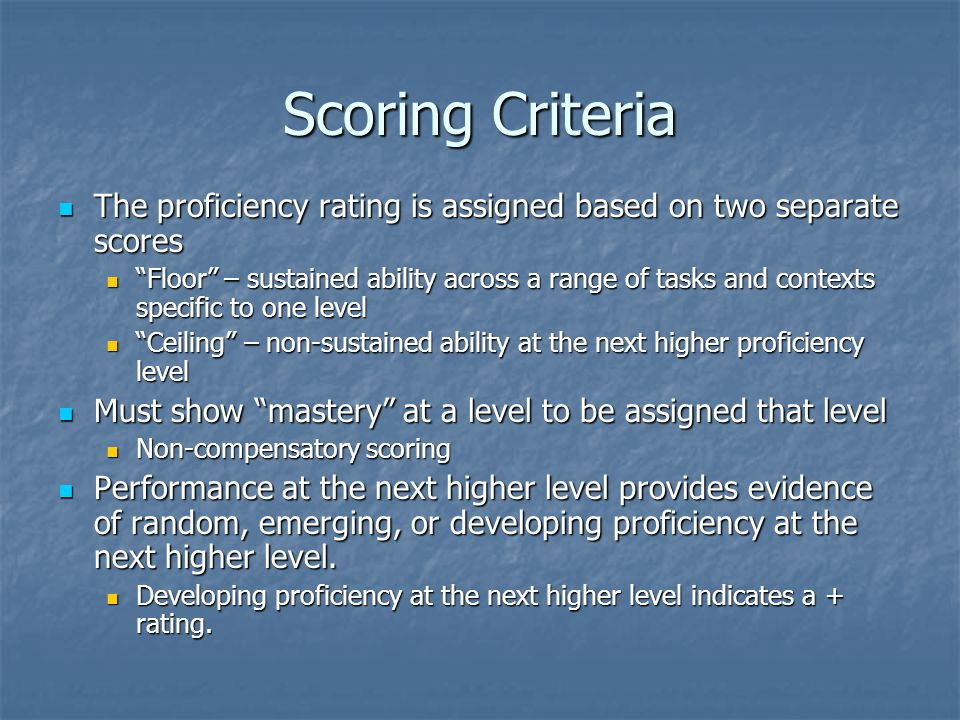 "Scoring Criteria The proficiency rating is assigned based on two separate scores The proficiency rating is assigned based on two separate scores ""Floo"