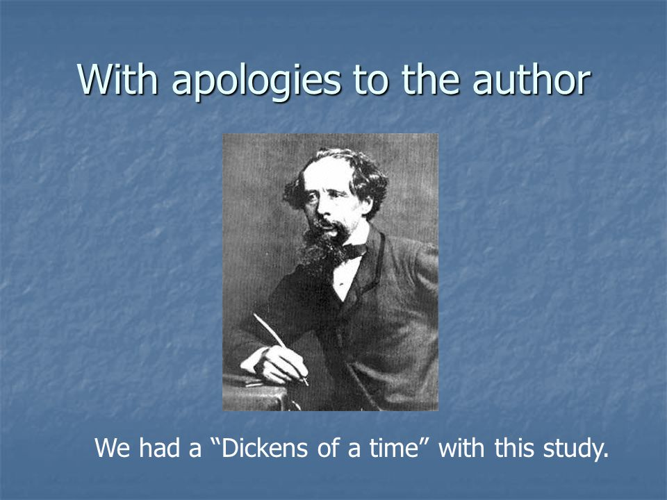 We had a Dickens of a time with this study.