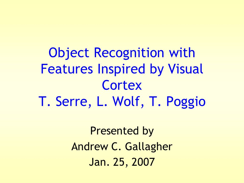 Object Recognition with Features Inspired by Visual Cortex T.