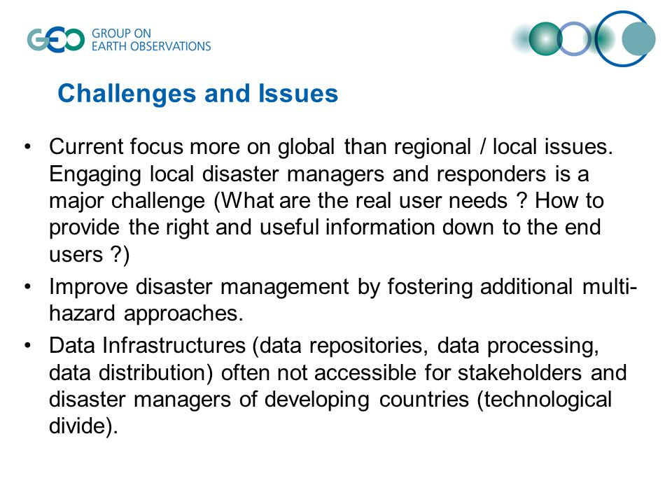 Challenges and Issues Current focus more on global than regional / local issues.