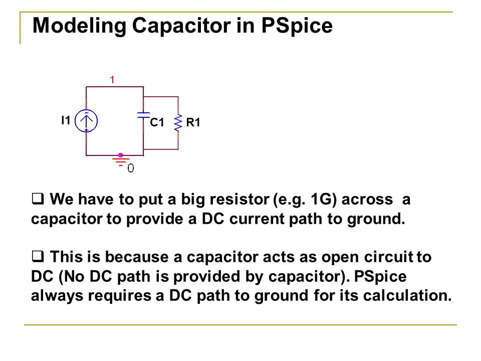 Modeling Inductor in PSpice  We have to put a small resistor (e.g.