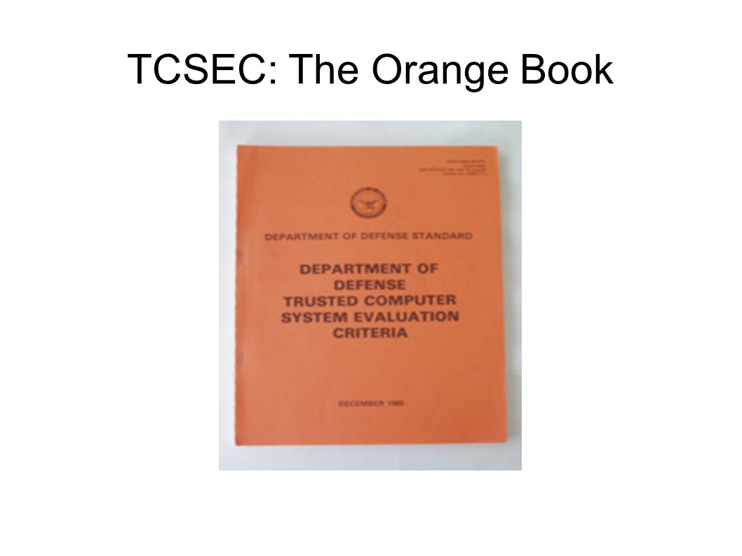 TCSEC: The Orange Book