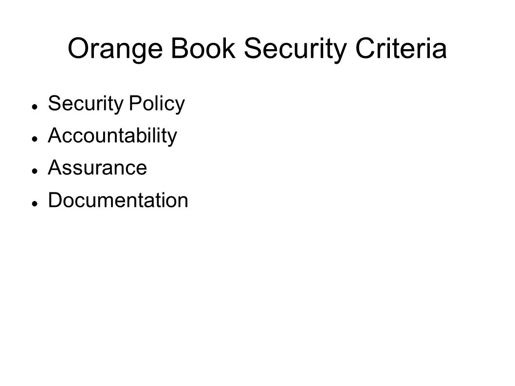 Orange Book Security Criteria Security Policy Accountability Assurance Documentation