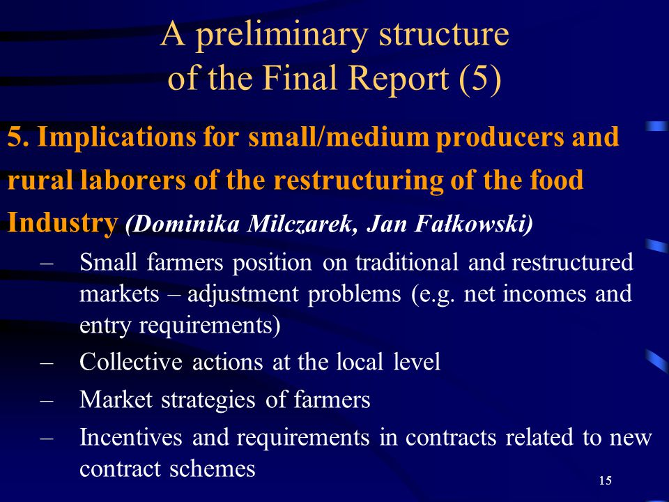 15 A preliminary structure of the Final Report (5) 5.
