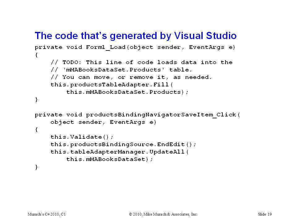 Murach's C# 2010, C1© 2010, Mike Murach & Associates, Inc.Slide 19
